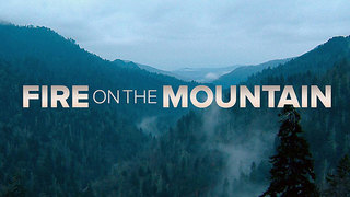 Fire On The Mountain: Documentary