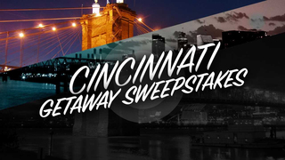 Cincinnati Getaway Sweepstakes - July 24, 2017